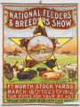 National Feeders & Breeders Show: Ft. Worth Stock Yards, March 18th to 23rd 1912 ...