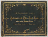 Photographic Views of the Baltimore and Ohio Rail Road, and Its Branches, From The Lakes to The...