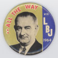 ['All the Way with LBJ' Pin-Back Button]